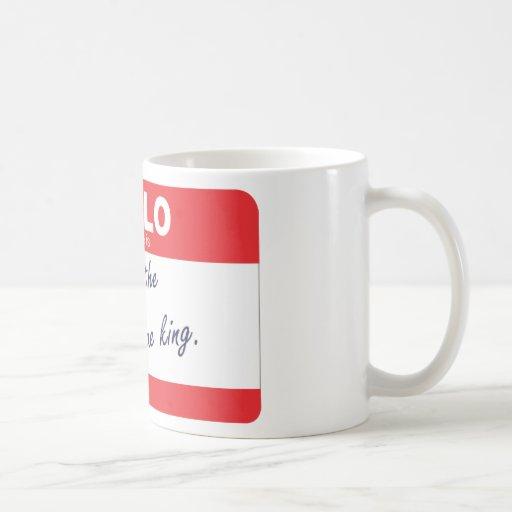 Hola mi nombre es niño del un rey verdadero tazas de café