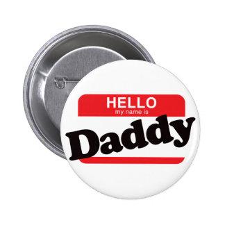Hola mi nombre es papá pin redondo de 2 pulgadas
