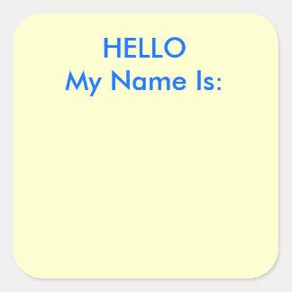 HOLA mi nombre es: Pegatina Cuadrada