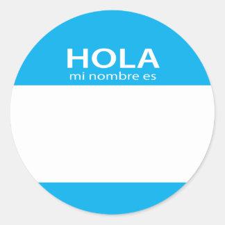 Hola Mi Nombre Es spanish hello tag Classic Round Sticker