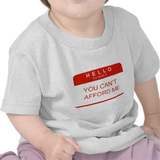 """Hola mi nombre es """"usted no puede permitirse me """" camisetas"""
