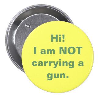 ¡Hola! No estoy llevando un arma Pin