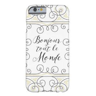 Hola revendedor alegre Le Monde de Bonjour del Funda Barely There iPhone 6