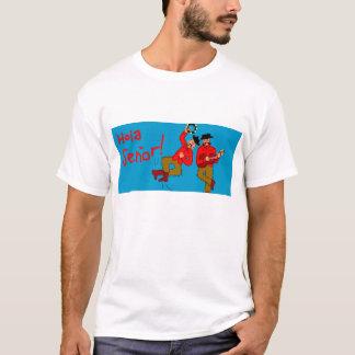 hola senor T-Shirt
