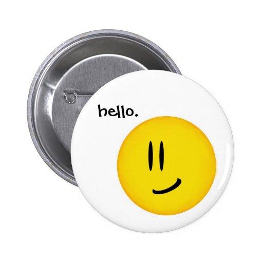 """""""Hola, smiley."""" botón Pin Redondo De 2 Pulgadas"""