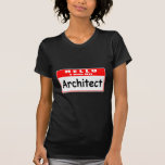 Hola, soy un Nametag del arquitecto… Camiseta
