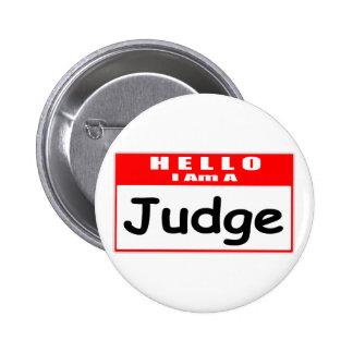 Hola, soy un Nametag del juez… Pin Redondo De 2 Pulgadas