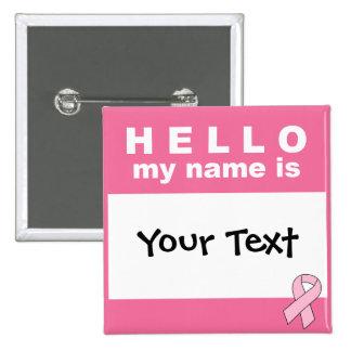 Hola su texto de mi nombre (aquí) se personaliza pin cuadrado