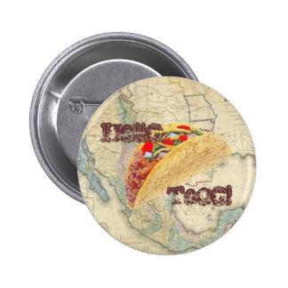¡Hola Taco! Botón Pin Redondo De 2 Pulgadas