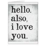 Hola. También, te amo. (negro y gris) Tarjeta