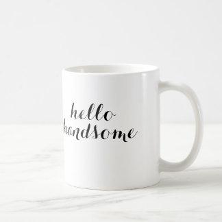 Hola taza hermosa
