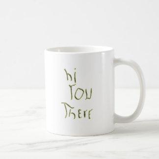 Hola usted allí brilla intensamente en la taza