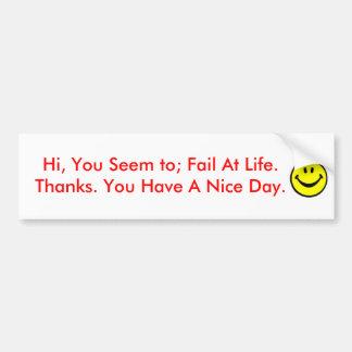 Hola, usted parece a; Fall en la vida. Gracias… Etiqueta De Parachoque