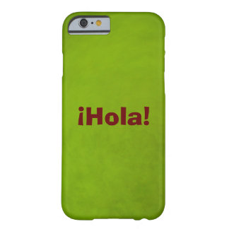 ¡Hola! - Verde Barely There iPhone 6 Case