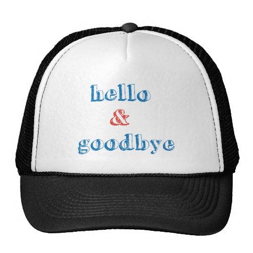 Hola y adiós diseño del texto gorras de camionero