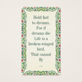 Hold fast  to dreams, For if  dreams die Life is a Business Card