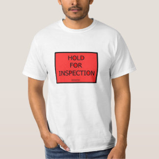 Hold For Inspection T-shirt