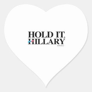 Hold it, Hillary Heart Sticker