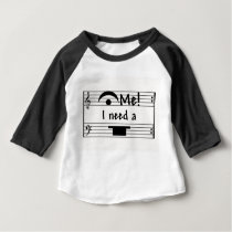 Hold Me!  I Need A Rest! Baby T-Shirt