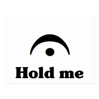 Hold Me: I'm a Fermata Postcard