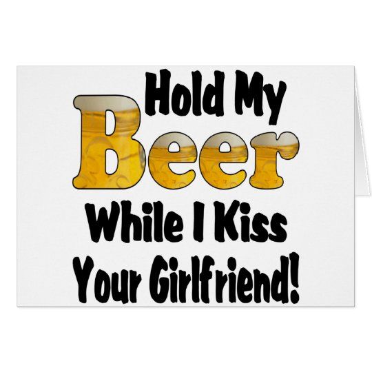 Hold My Beer Girlfriend Card