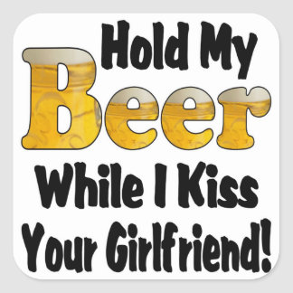 Hold My Beer Girlfriend Square Stickers