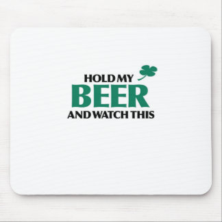 Hold My Beer (Irish 3.0) Mouse Pad