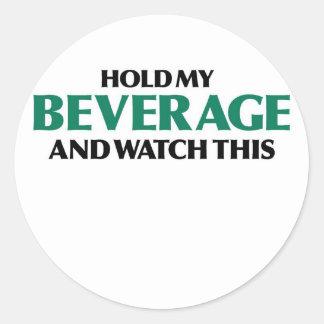 Hold My Beverage (Green Remix) Classic Round Sticker