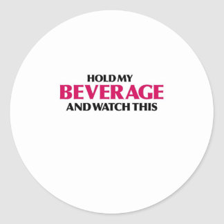 Hold My Beverage (Red Light Special) Classic Round Sticker