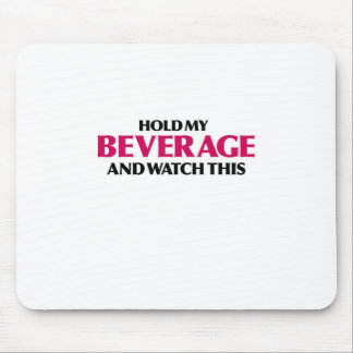 Hold My Beverage (Red Light Special) Mouse Pad