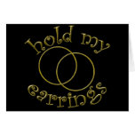 Hold My Earrings! Girls Rallying Cry T-shirts Greeting Cards