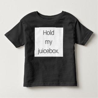 Hold My Juicebox Toddler T-Shirt