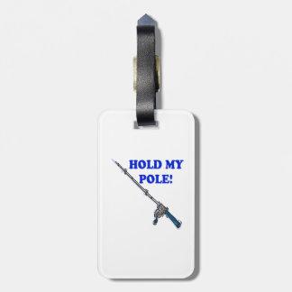 Hold My Pole Bag Tag