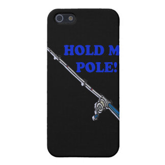 Hold My Pole Cases For iPhone 5