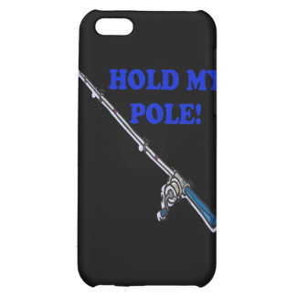 Hold My Pole iPhone 5C Covers