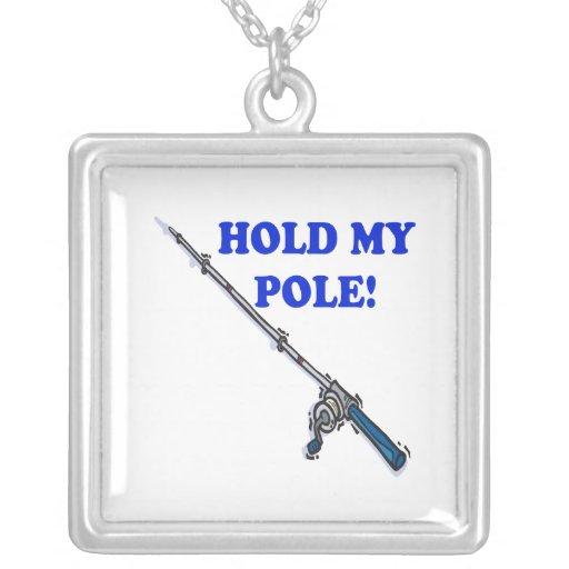 Hold My Pole Pendants