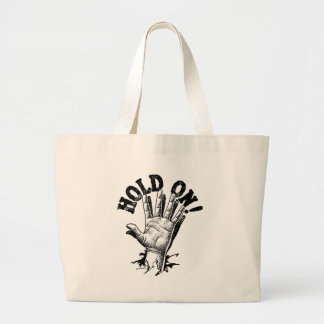 Hold On! Hand Large Tote Bag