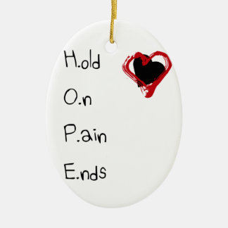 Hold On Pain Ends Ceramic Ornament