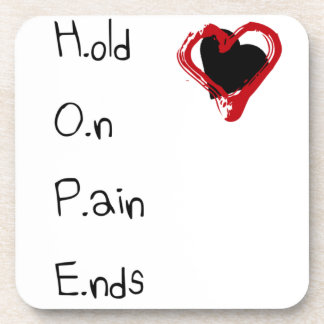 Hold On Pain Ends Drink Coaster