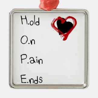 Hold On Pain Ends Metal Ornament