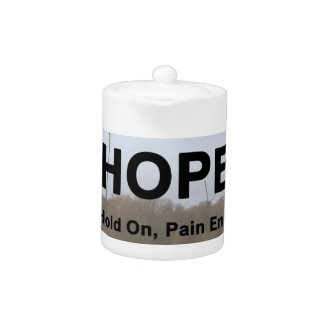 Hold On, Pain Ends Teapot