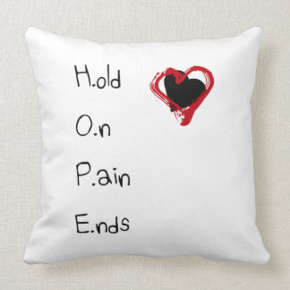 Hold On Pain Ends Throw Pillow