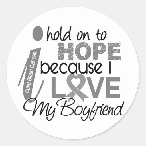 Hold On To Hope Boyfriend Brain Cancer Round Stickers