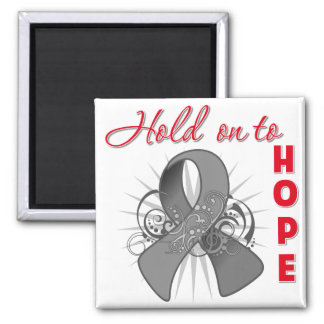 Hold On To Hope - Brain Cancer Refrigerator Magnets