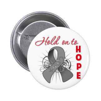 Hold On To Hope - Brain Cancer Pinback Buttons