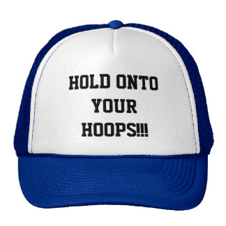 Hold Onto Your Hoops Basketball Hat Hat