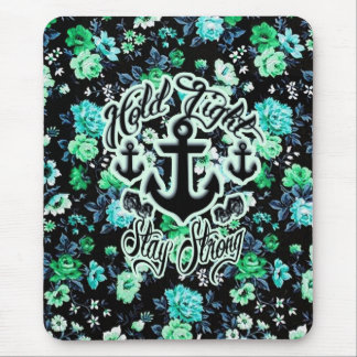 Hold Tight, Stay Strong Floral Nautical art. Mouse Pad