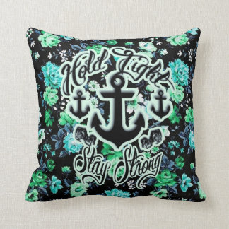 Hold Tight, Stay Strong Floral Nautical art. Throw Pillow
