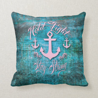 Hold tight, Stay strong Nautical art wood pillow. Throw Pillow