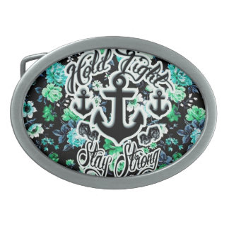 Hold Tight Stay strong rockabilly nautical floral Belt Buckle
